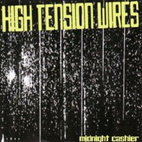 High Tension Wires – Midnight Cashier